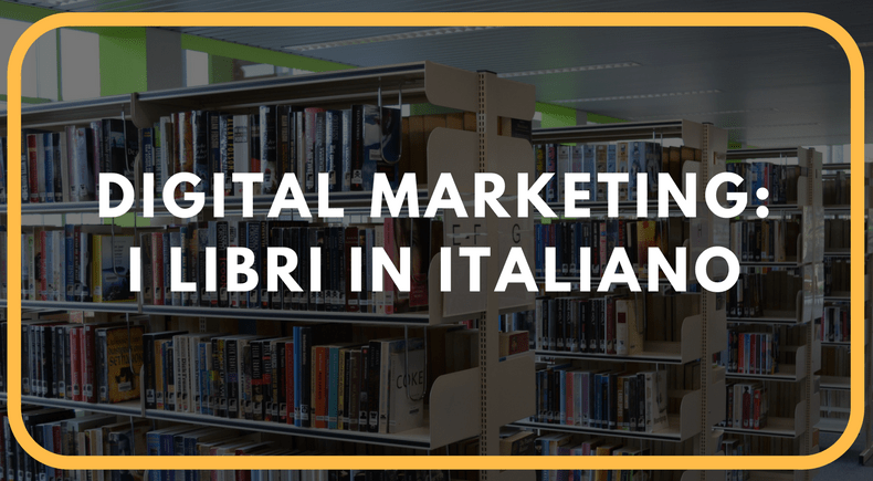 Greatest Hits: la top 3 dei libri in italiano sul digital marketing