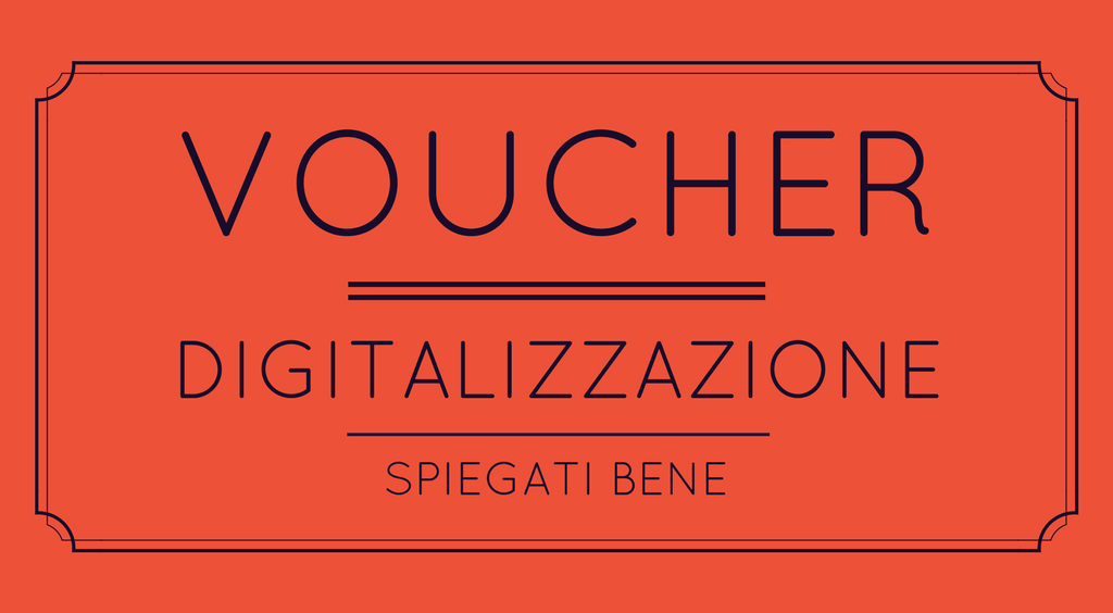 """Il bando """"Voucher digitalizzazione per le  PMI"""", spiegato bene – AGGIORNAMENTO 16 Maggio 2018"""