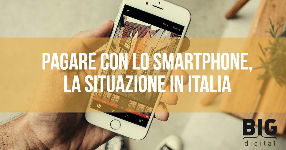 Pagare con lo smartphone, la situazione in Italia.