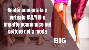 realtà aumentata e virtuale nella moda fashion digital